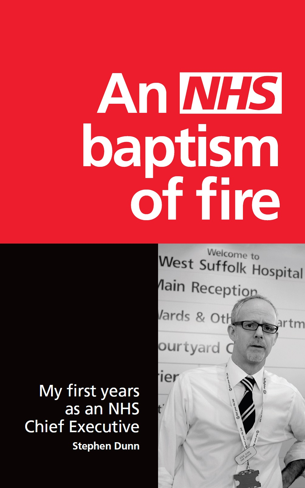 An NHS baptism of fire: My first years as an NHS Chief Executive - Dr Stephen Dunn's new book